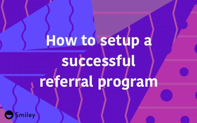 How to Setup a Successful Referral Program