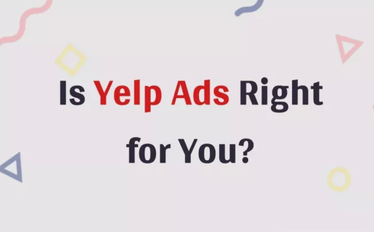 Is Yelp Ads Right for You?